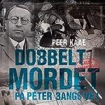 Dobbeltmordet på Peter Bangs Vej 2 | Peer Kaae