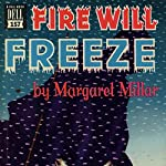 Fire Will Freeze | Margaret Millar