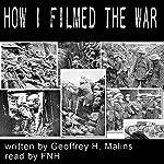 How I Filmed the War | Geoffrey H Malins