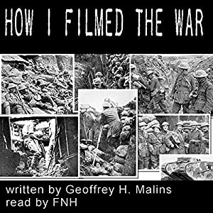 How I Filmed the War Audiobook