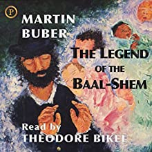 The Legend of the Baal-Shem Audiobook by Martin Buber Narrated by Theodore Bikel