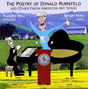 The Poetry of Donald Rumsfeld and Other Fresh American Art Songs
