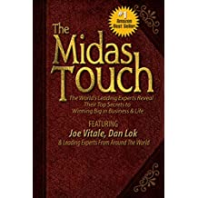 The Midas Touch: The World's Leading Experts Reveal Their Top Secrets to Winning Big in Business & Life