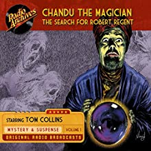 Chandu the Magician, Volume 1: The Search for Robert Regent Radio/TV Program Auteur(s) : Gregory Mank Narrateur(s) :  full cast