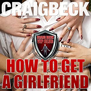 How to Get a Girlfriend: What Do Girls Find Attractive Audiobook