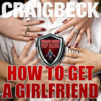 what to do to get a girlfriend