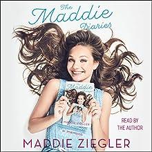The Maddie Diaries: My Story Audiobook by Maddie Ziegler Narrated by Maddie Ziegler