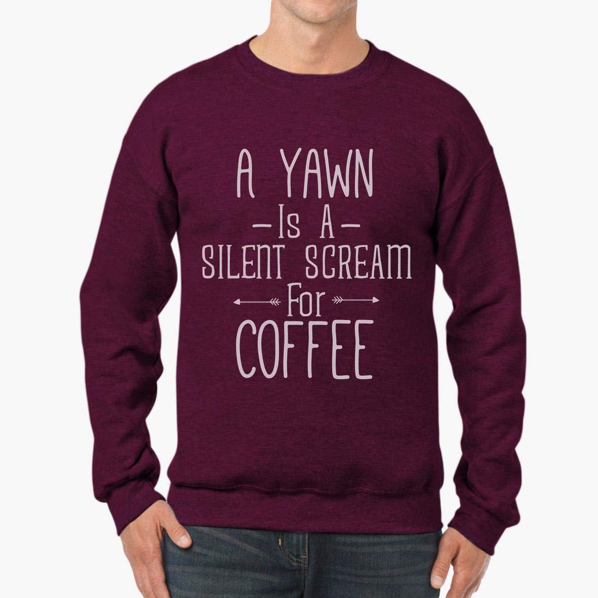 tee Doryti A Yawn is A Silent Scream for Coffee Unisex Sweatshirt