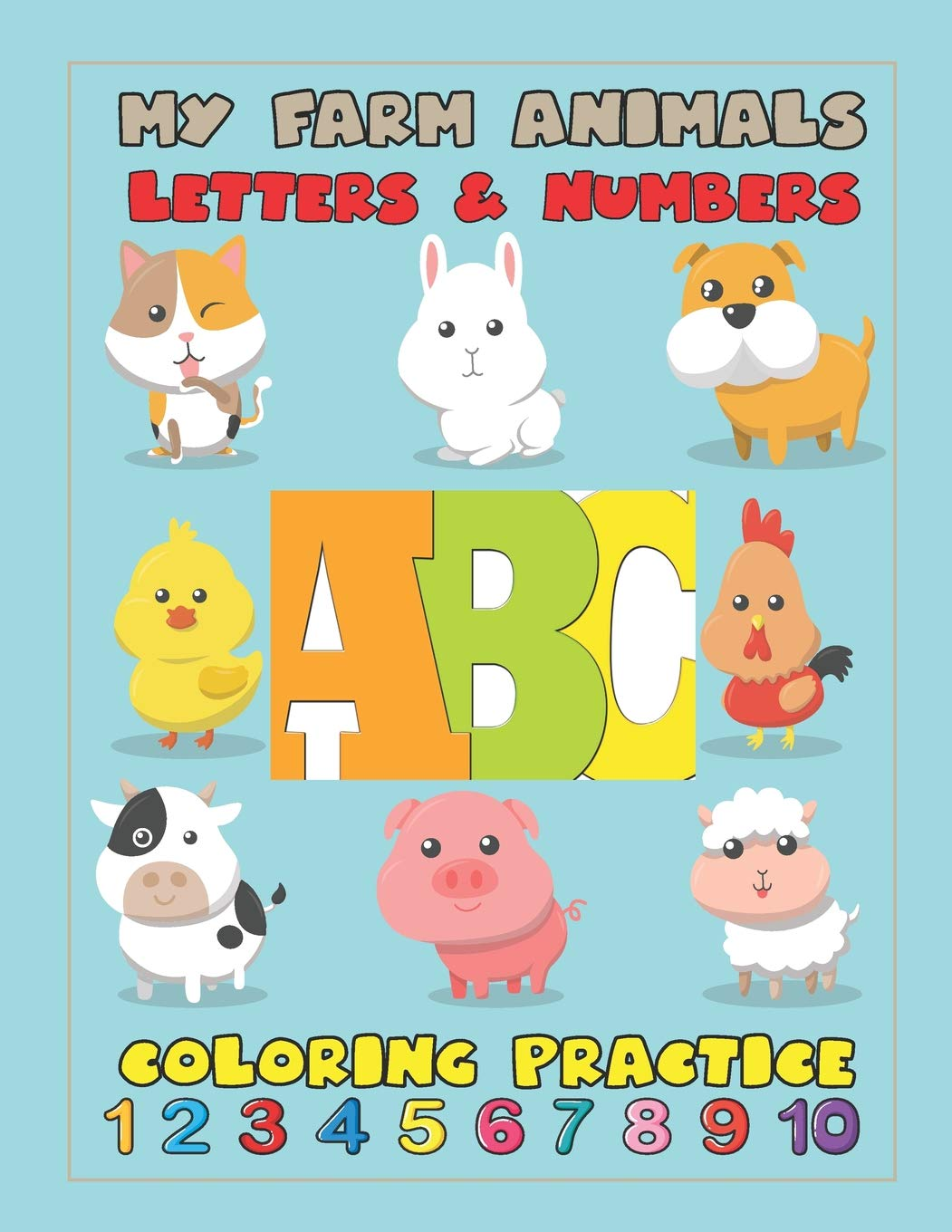 My Farm Animals Letters & Numbers Coloring Practice: An Activity ...