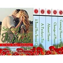 Second Chance Kisses: An Echo Ridge Anthology (Echo Ridge Romance Book 4)