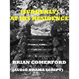 """""""(Suddenly) at his residence"""" (Audio Drama Scripts)"""