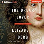The Dream Lover: A Novel | Elizabeth Berg