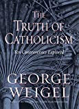 Truth of Catholicism, George Weigel, 0066213304