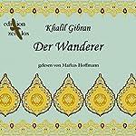 Der Wanderer. Gleichnisse und Parabeln | Khalil Gibran
