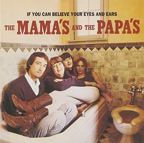 If You Can Believe Your Eyes & Ears (16 Greatest Hits Mamas And The Papas)