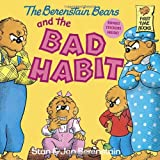 The Berenstain Bears and the Bad Habit, Stan Berenstain, Jan Berenstain, 0394873408