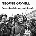 Recuerdos de la guerra de España [Memories of the Spanish War] | George Orwell