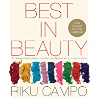 Best in Beauty: An Ultimate Guide to Makeup and Skincare Techniques, Tools, and Products (English Edition)