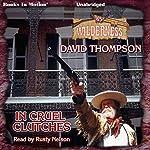 In Cruel Clutches: Wilderness Series, Book 45 | David Thompson