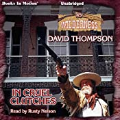 In Cruel Clutches: Wilderness Series, Book 45 | David Thompson