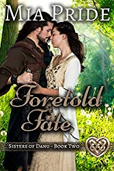 Foretold Fate: A Celtic Historical Romance (Sisters of Danu Series Book 2)