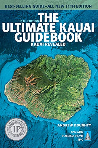 The Ultimate Kauai Guidebook: Kauai Revealed (Ultimate Guidebook) (Best Snorkeling In The Pacific)