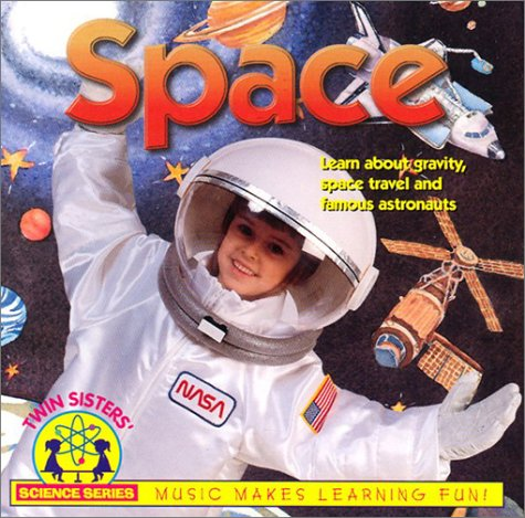 Space: Songs That Teach About Gravity, Space Travel and Famous Astronauts (The Science Series, 8) by Twin Sisters