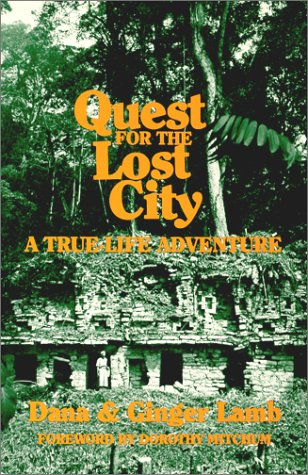 Quest for the Lost City: A True Life Adventure