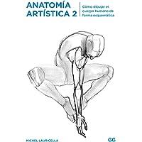 Anatomía artística 2. Cómo dibujar el cuerpo humano