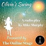 Olivia's Swing | Mike Murphy