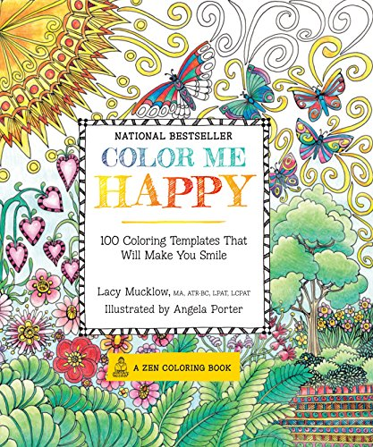 Color Me Happy: 100 Coloring Templates That Will Make You Smile (A Zen Coloring Book) (Don Series Pepin)