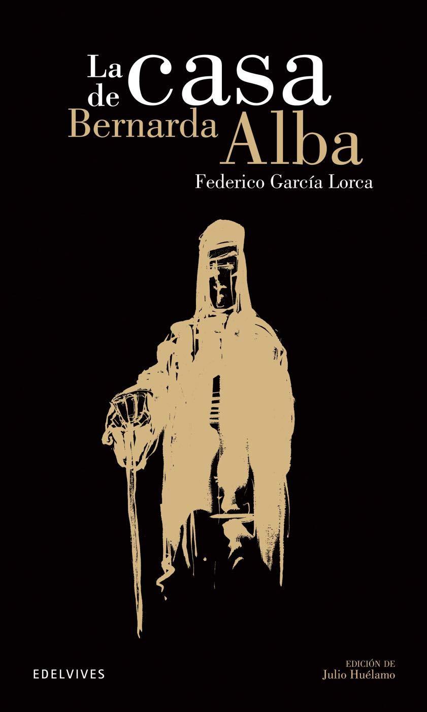 La casa de Bernarda de Alba: 10 (Clásicos Hispánicos): Amazon.es: García Lorca, Federico, Huélamo Kosma, Julio: Libros