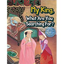 My king, What Are You Searching For?: Best mathematical principles fairy tale 12