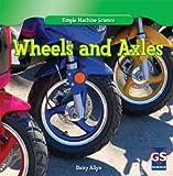 Wheels and Axles, Daisy Allyn, 1433981572