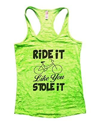 649d90153 Amazon.com  Ride it Like You Stole It Bicycle Fitness Burnout Gym Tank Top   Clothing