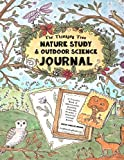 Nature Study & Outdoor Science Journal: The Thinking Tree Presents: A Creative Book of Observation, Drawing, Coloring…