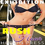 Rush Hour: Exhibitionist Public Show Taboo | Hedon Press