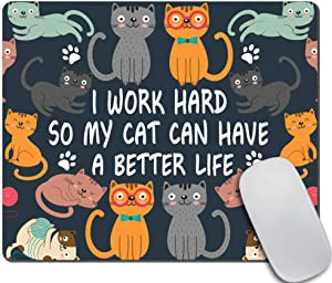Amcove Mouse Pad Funny Cat Mousepad New Job Gift Office Decor Cat Mouse Pad Cat Lady Gift for Coworker Cubicle Decor Office Supplies Cute Fun - I Work Hard So My Cat Can Have A Better Life