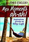 Mes moments ah-ah ! Inspirations puisées au Why Café par Strelecky