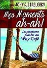 Mes moments ah-ah ! Inspirations puisées au Why Café par Strelecky