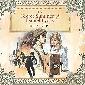 The Secret Summer of Daniel Lyons Audiobook