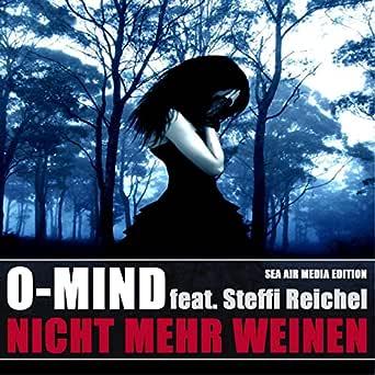Nicht mehr weinen by O - Mind feat. Steffi Reichel on