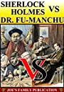 Sherlock Holmes VS Dr. Fu-Manchu(12 works: The Adventures of Sherlock Holmes, The Return of Sherlock Holmes, The Insidious Dr. Fu-Manchu, and more)