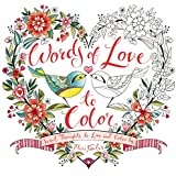 Words of Love to Color: Sweet Thoughts to Live and Color By