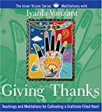 Giving Thanks: Teachings and Meditations for Cultivating a Gratitude-Filled Heart (Inner Vision (Sounds True))