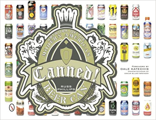 Canned!: Artwork of the Modern American Beer Can