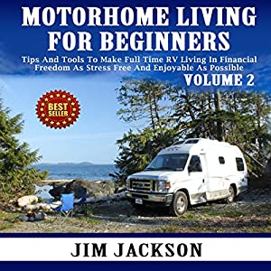 Motorhome Living for Beginners, Volume 2 Audiobook