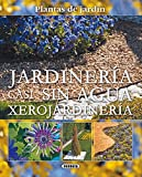 Jardineria sin agua: Xerojardineria (Plantas de Jardin) (Spanish Edition)