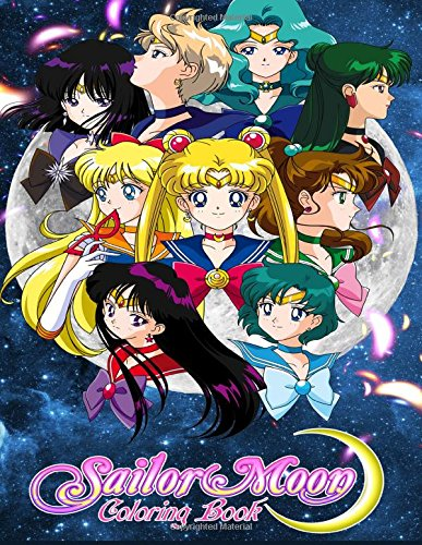 Sailor Moon Coloring Book: Coloring Book for Kids and Adults with Fun, Easy, and Relaxing Coloring Pages (Coloring Books for Adults and Kids 2-4 4-8 8-12+)