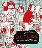 Family Living: Die ungeschönte Wahrheit